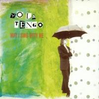 Purchase Yo La Tengo - May I Sing With Me