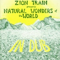 Purchase Zion Train - Presents Natural Wonders of the World In Dub