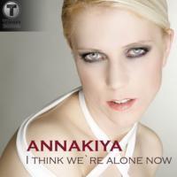 Purchase Annakiya - I Think We're Alone Now