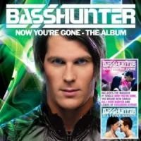 Purchase Basshunter - Now You're Gone