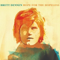 Purchase Brett Dennen - Hope For The Hopeless