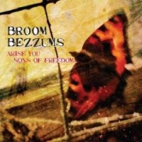 Purchase Broom Bezzums - Arise You Sons Of Freedom