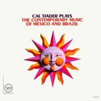 Purchase Cal Tjader - Cal Tjader Plays The Contemporary Music Of Mexico And Brazil