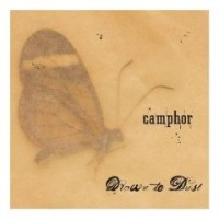 Purchase Camphor - Drawn To Dust