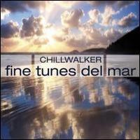 Purchase Chillwalker - Fine Tunes Del Mar