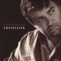 Purchase Chris Wood - Trespasser
