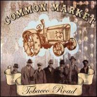 Purchase Common Market - Tobacco Road