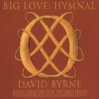 Purchase David Byrne - Big Love: Hymnal