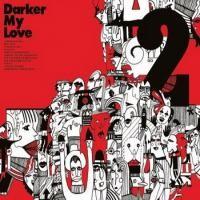 Purchase Darker My Love - 2