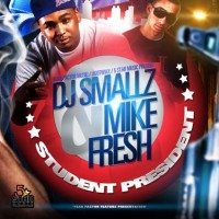 Purchase DJ Smallz & Mike Fresh - Student President