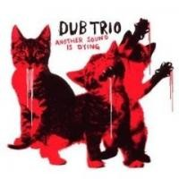 Purchase Dub Trio - Another Sound Is Dying