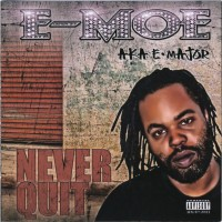 Purchase E Moe - Aka E Major-Never Quit