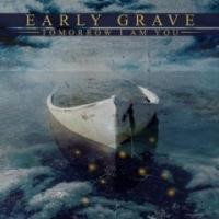 Purchase Early Grave - Tomorrow I Am You