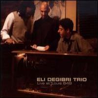 Purchase Eli Degibri Trio - Live At Louis 649