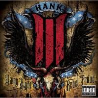 Purchase Hank Williams III - Damn Right, Rebel Proud
