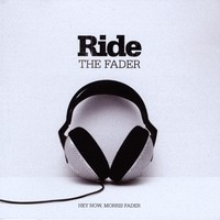 Purchase Hey Now, Morris Fader - Ride The Fader