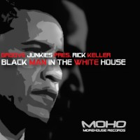 Purchase Groove Junkies - Black Man In The White House (feat. Rick Keller)
