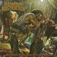 Purchase Human Mastication - Grotesque Mastication Of Putrid Innards