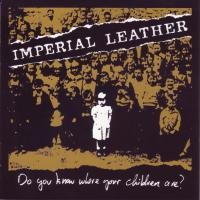 Purchase Imperial Leather - Do You Know Where Your Children Are?