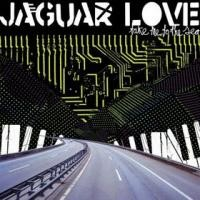 Purchase Jaguar Love - Take Me To The Sea