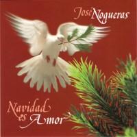 Purchase Jose Nogueras - Navidad Es Amor