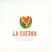 Purchase La Cherga - Fake No More
