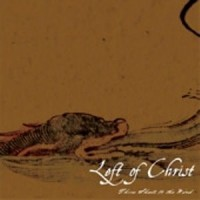 Purchase Left Of Christ - Three Sheets To The Wind