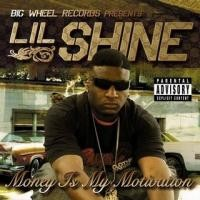 Purchase Lil Shine - Money Is My Motivation