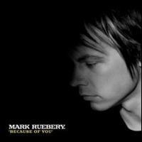 Purchase Mark Ruebery - Because Of You