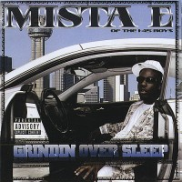 Purchase Mista E Of I45 Boyz - Grindin Over Sleep