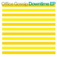 Purchase Office Gossip - Downtime (EP)