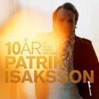Purchase Patrik Isaksson - 10 År En Snll Mans Beknnelser
