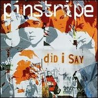 Purchase Pinstripe - Did I Say (CDS)