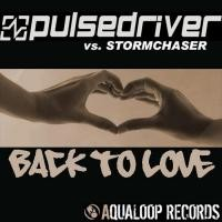 Purchase Pulsedriver - Back To Love (vs. Stormchaser)