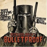 Purchase Reckless Kelly - Bulletproof