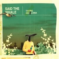 Purchase Said the Whale - Howe Sounds - Taking Abalonia