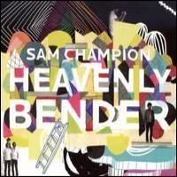 Purchase Sam Champion - Heavenly Bender