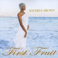 Purchase Sherree Brown - First Fruit