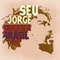 Purchase Seu Jorge - América Brasil