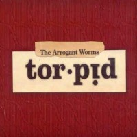 Purchase The Arrogant Worms - Torpid