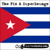 Purchase The Fix & Superlounge - Cuba (EP)