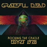 Purchase The Grateful Dead - Rocking The Cradle: Egypt 1978 (30th Anniversary Edition) CD1