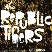 Purchase The Republic Tigers - Keep Color
