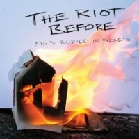 Purchase The Riot Before - Fists Buried In Pockets