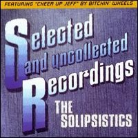 Purchase The Solipsistics - Selected And Uncollected Recordings
