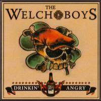 Purchase The Welch Boys - Drinkin Angry