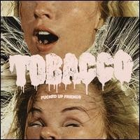 Purchase Tobacco - Fucked Up Friends