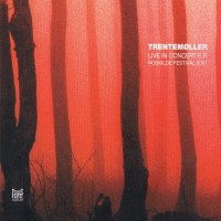 Purchase Trentemoeller - Live In Concert Ep (Roskilde Festival 2007)