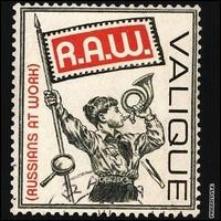 Purchase Valique - R.A.W. (Russians At Work)