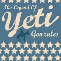 Purchase Yeti - The Legend Of Yeti Gonzales